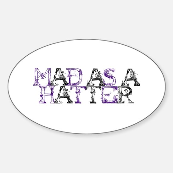 Mad As A Hatter Oval Decal