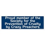 Prevention of Cruelty by Crazy Preachers Sticker