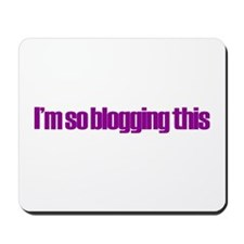 So Blogging This Mousepad