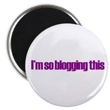 """So Blogging This 2.25"""" Magnet (10 pack)"""