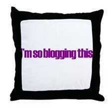 So Blogging This Throw Pillow