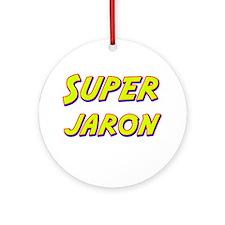 Super jaron Ornament (Round)