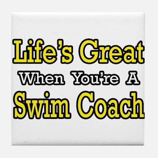 """Life's Great...Swim Coach"" Tile Coaster"