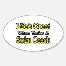 """Life's Great...Swim Coach"" Oval Decal"