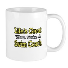 """Life's Great...Swim Coach"" Mug"