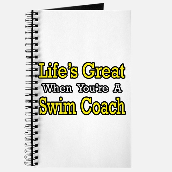 """Life's Great...Swim Coach"" Journal"