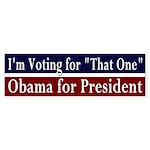 """That One"" Obama Bumper Sticker"