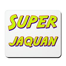 Super jaquan Mousepad