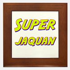 Super jaquan Framed Tile