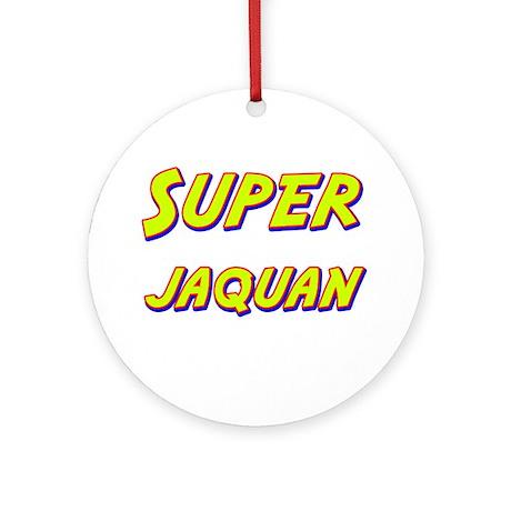 Super jaquan Ornament (Round)