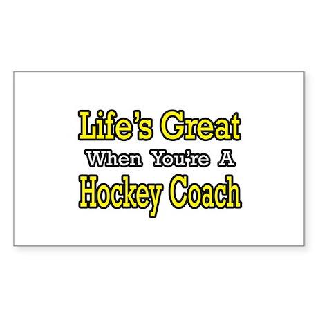 """Life's Great...Hockey Coach"" Rectangle Sticker"