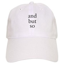 And But So Baseball Cap