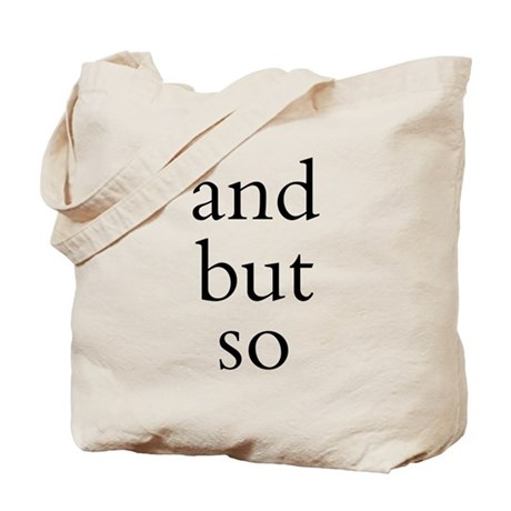 And But So Tote Bag