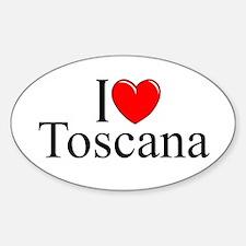 """I Love (Heart) Toscana"" Oval Decal"