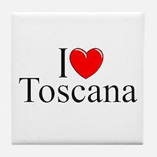 """I Love (Heart) Toscana"" Tile Coaster"