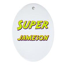 Super jameson Oval Ornament