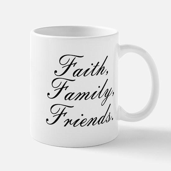 Faith, Family, Friends. Mug