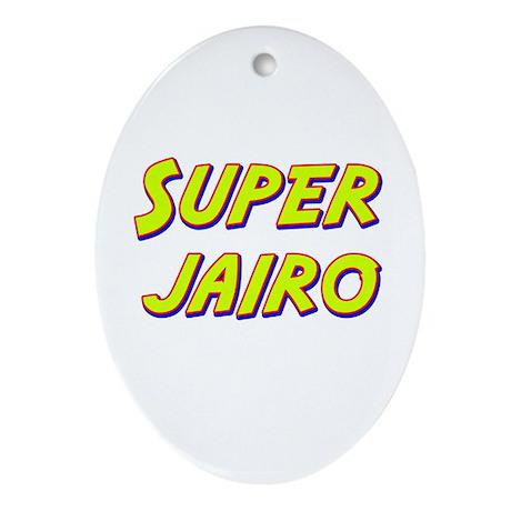 Super jairo Oval Ornament