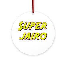 Super jairo Ornament (Round)