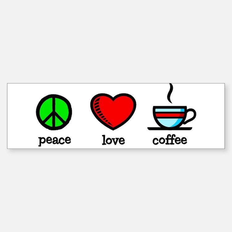 Peace, Love and Coffee Bumper Bumper Bumper Sticker