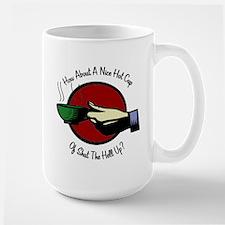 Shut the Hell Up! Mug