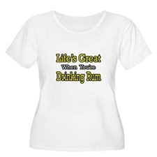 """Life's Great...Drinking Rum"" T-Shirt"