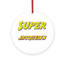 Super jacquelyn Ornament (Round)