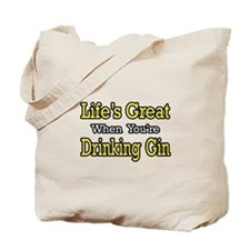 """Life's Great...Drinking Gin"" Tote Bag"