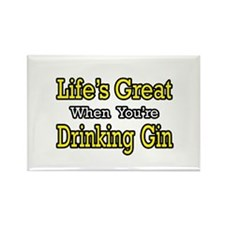 """Life's Great...Drinking Gin"" Rectangle Magnet"