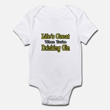 """""""Life's Great...Drinking Gin"""" Infant Bodysuit"""