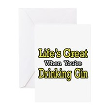 """Life's Great...Drinking Gin"" Greeting Card"