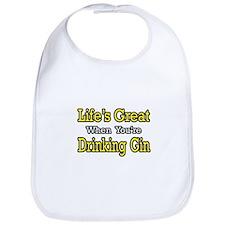 """Life's Great...Drinking Gin"" Bib"