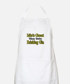"""""""Life's Great...Drinking Gin"""" BBQ Apron"""