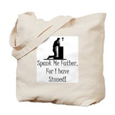 Spank me father for I have sinned! Tote Bag