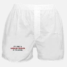 """Gambling Problem"" Boxer Shorts"