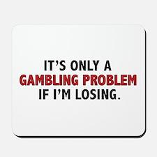"""Gambling Problem"" Mousepad"