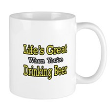 """Life's Great...Drinking Beer Mug"