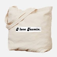 I love Jasmin. Tote Bag