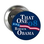 """That One"" Obama 08 Button"