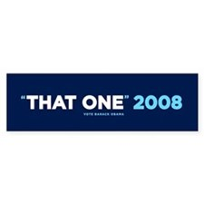 """That One"" Obama (Bumper Sticker)"