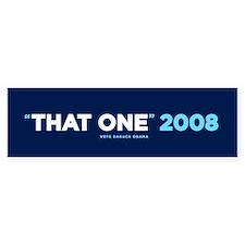 """That One"" Obama (Bumper Sticker)"