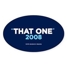 """That One"" Obama (Oval Sticker)"