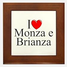 """I Love (Heart) Monza e Brianza"" Framed Tile"