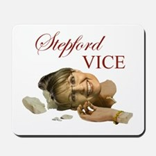 Stepford Vice - Sarah Palin Mousepad