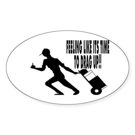 DRAG UP!! Oval Sticker