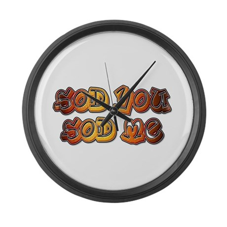 SOD YOU SOD ME Large Wall Clock