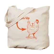 Whats Up Chicken Butt T-Shirt Tote Bag