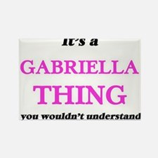 It's a Gabriella thing, you wouldn&#39 Magnets