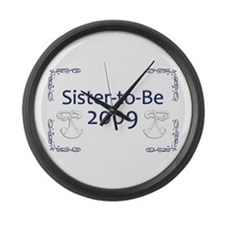 Sister-to-Be 2009 Large Wall Clock