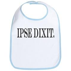 Ipse Dixit Bib